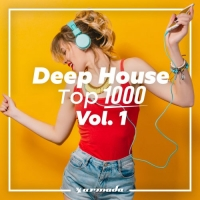 VA - Deep House Top 1000 Vol.1 [Armada Music] (2018) MP3
