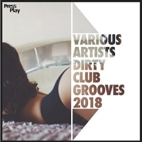 VA - Dirty Club Grooves 2018 (2018) MP3