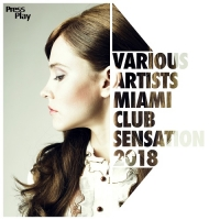 VA - Miami Club Sensation 2018 (2018) MP3