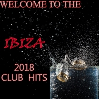 VA - Welcome To The Ibiza 2018 Club Hits (2018) MP3