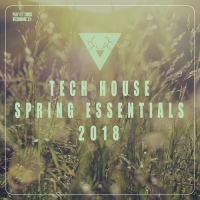 VA - Tech House Spring Essentials 2018 (2018) MP3