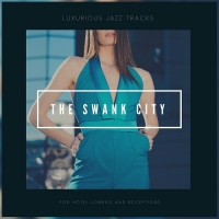 VA - The Swank City [Luxurious Jazz Tracks For Hotel Lobbies And Receptions] (2018) MP3
