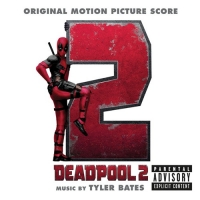 OST - Дэдпул 2 / Deadpool 2 [Music by Tyler Bates] (2018) MP3