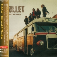 Bullet - Dust To Gold [Japanese Edition] (2018) MP3