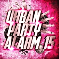 VA - Urban Party Alarm 15 (2018) MP3