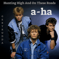 a-ha - Hunting High and On These Roads (2018) MP3