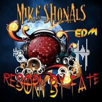 Mike Shonals - Reborn by Fate (2018) MP3