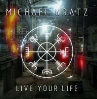 Michael Kratz - Live Your Life (2018) MP3