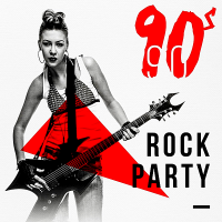 VA - 90s Rock Party (2018) MP3