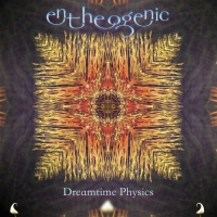 Entheogenic - Dreamtime Physics (2017) MP3