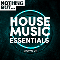 VA - Nothing But... House Music Essentials Vol.08 (2018) MP3