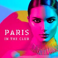 VA - Paris In The Club (2018) MP3