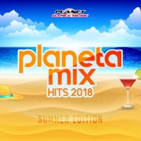 VA - Planeta Mix Hits 2018: Summer Edition (2018) MP3