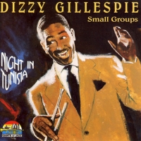 Dizzy Gillespie Small Groups - Night In Tunisia (1998) MP3