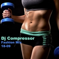 Dj Compressor - Fashion Mix 18-09 (2018) MP3