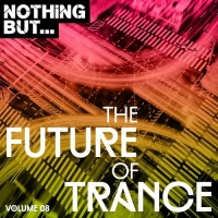 VA - Nothing But... The Future Of Trance Vol.08 (2018) MP3