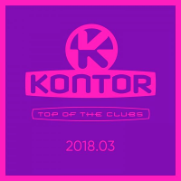 VA - Kontor Top Of The Clubs 2018.03 (2018) MP3