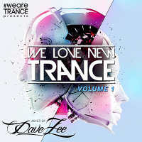 VA - We Love New Trance Vol.1 [Mixed by Dave Zee] (2018) MP3