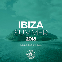 VA - Ibiza Summer 2018: Deep & Tropical House (2018) MP3