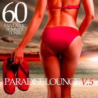 VA - Paradise Lounge V.5: 60 Fantastic Summer Tunes (2018) MP3
