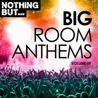 VA - Nothing But... Big Room Anthems Vol.09 (2018) MP3