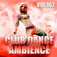 VA - Club Dance Ambience Vol.162 (2018) MP3