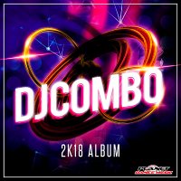 DJ Combo - 2K18 Album (2018) MP3