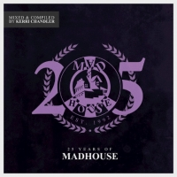 VA - 25 Years Of Madhouse [Mixed And Compiled By Kerri Chandler] (2018) MP3