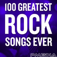 VA - 100 Greatest Rock Songs Ever (2018) MP3