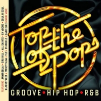 VA - Top Of The Pops - Groove, Hip Hop & RnB (2018) MP3