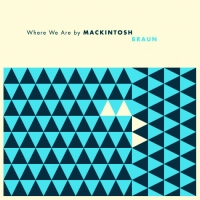 Mackintosh Braun - Where We Are (2010) MP3