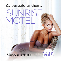 VA - Sunrise Motel [25 Beautiful Anthems] Vol.5 (2018) MP3