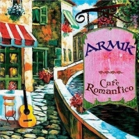 Armik - Cafe Romantico (2004) MP3