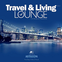 VA - Travel & Living Lounge Vol.3. Traveling Chillout Mood [Compiled by Marga Sol] (2018) MP3