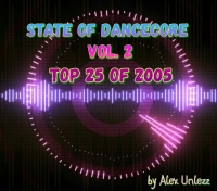 Alex Unlezz - State Of Dancecore Vol.2 [Top 25 Of 2005] (2018) MP3