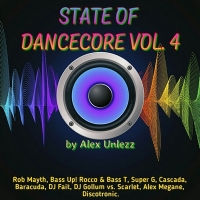 Alex Unlezz - State Of Dancecore Vol. 4 (2018) MP3