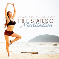 VA - True States Of Meditation Healing Music To Clear, Focus And Relax The Mind (2018) MP3