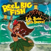 Reel Big Fish - Life Sucks... Let's Dance! (2018) MP3