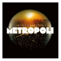 Italoconnection - Metropoli [Expanded Edition] (2018) MP3