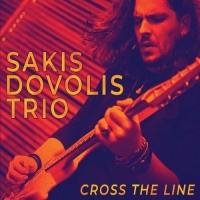 Sakis Dovolis Trio - Cross The Line (2018) MP3