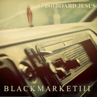 Black Market III - Dashboard Jesus (2018) MP3