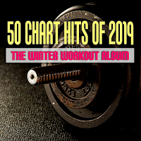 VA - 50 Chart Hits Of 2019: The Winter Workout Album (2019) MP3