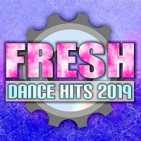 VA - Fresh Dance Hits (2019) MP3