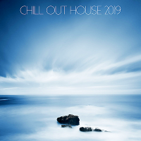 VA - Chill Out House 2019 (2018) MP3
