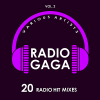 VA - Radio Gaga Vol.2 [20 Radio Hit Mixes] (2019) MP3