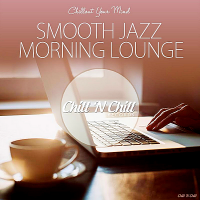 VA - Smooth Jazz Morning Lounge [Chillout Your Mind] (2019) MP3