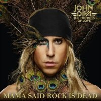John Diva & The Rockets Of Love – Mama Said Rock Is Dead (2019) MP3