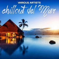 VA - Chillout Del Mar (2019) MP3