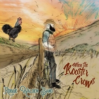 Robbie Walden Band - When The Rooster Crows (2019) MP3