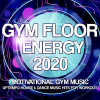 VA - Gym Floor Energy 2020: Motivational Gym Music (2020) MP3